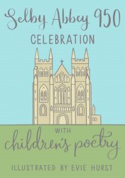 Children's Poetry  - Selby Abbey 950 Celebration