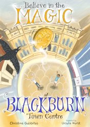 Believe In The Magic Of Blackburn Town Centre