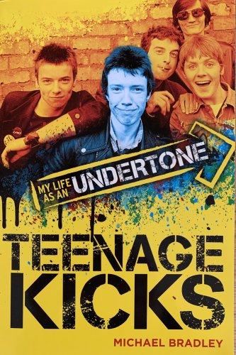Teenage Kicks Signed by Michael Bradley