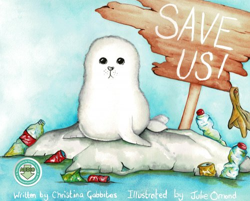 SAVE US! - Childrens Book - Teaching Children About Pollution